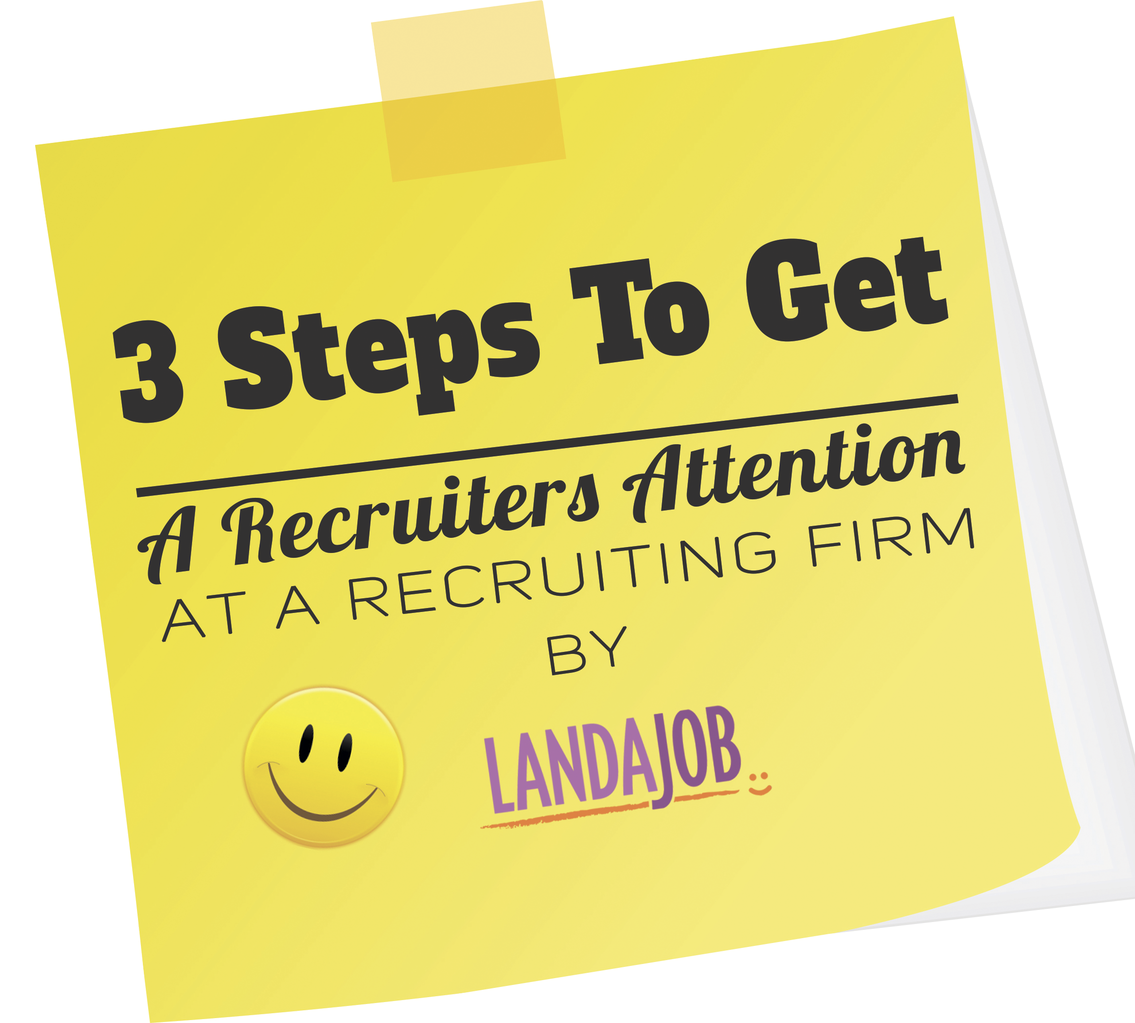 3 Steps To Get A Recruiters Attention at a Recruiting Firm
